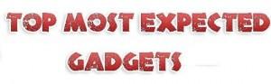 most awaited gadgets
