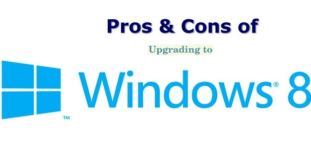 Pros and Cons of Upgrading to Windows 8