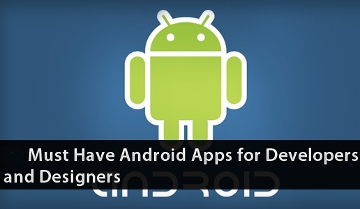 Android Apps for Designers And Web-Developers