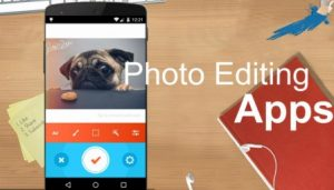 Top 5 Photo-Editing Apps You Don't Want to Miss