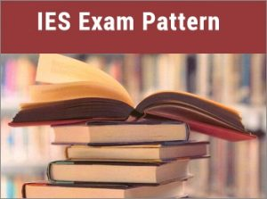 Applied for IES? Understand Complete IES Exam Pattern