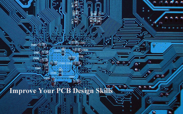 How to Improve Your PCB Design Skills